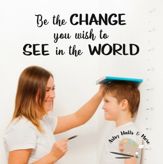 School Classroom Library Decal hallway Decor Be the Change you wish to see in the world WALL Wall Decal bedroom decal Be the change quote