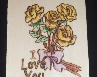 I love You with Yellow Roses Pyrography