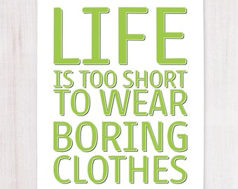 Life Is Too Short Fashion Quotes Printable Art Wall Decor Etsy