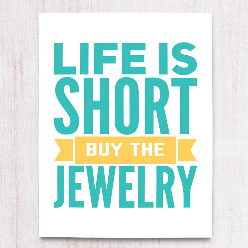 Life is Short Buy the Jewelry Printable Art Wall Decor image 0