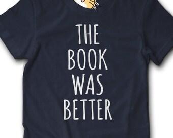 Book Worm Fangirl Kids T-Shirt The Book Was Better