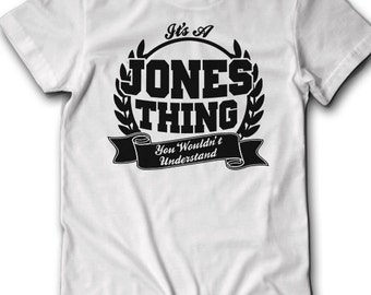 255424d6f Custom ANY NAME Family Reunion Shirt It's a Jones Thing You Wouldnt  Understand Last Name Surname Last Name Gift Idea Holiday Funny T-Shirts