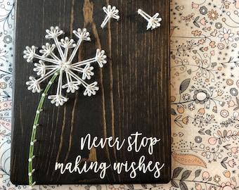 Dandelion String Art, Dandelion Sign, Never Stop Making Wishes, Make a Wish Wood Sign