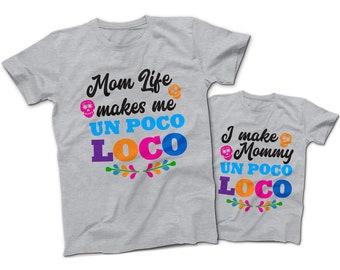 95ba8cd2 Mom Life Makes Me Un Poco LOCO T-Shirt | I Make Mommy Un Poco LOCO T-Shirt  | Mommy and Kids T-Shirts | COCO Cartoon Inspired Tees | Disney