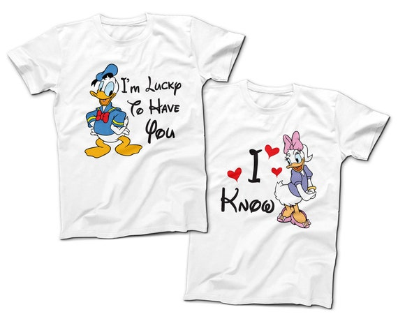 Donald Duck I'm Lucky to Have You | Daisy Duck I Know | Couples T Shirts | Disney Park Couples | Disney World Family Tees