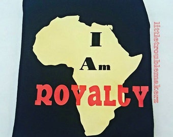 I am royalty, African shirt, Baby onesie, Royalty shirt, African pride, Royal baby