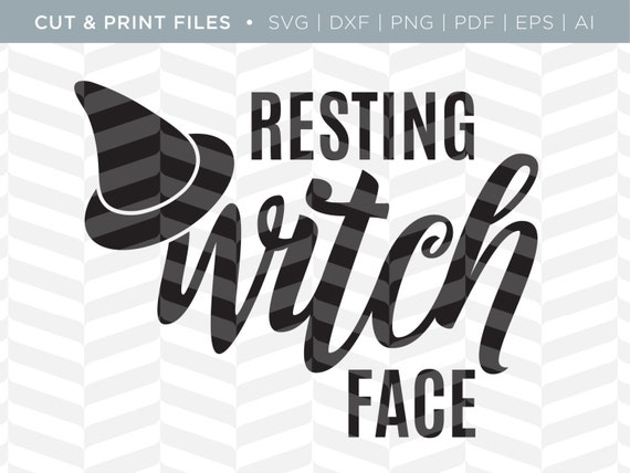 Svg Cut Print Files Resting Witch Face Halloween Quote Etsy