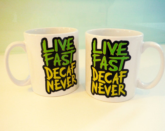 "Coffee Mug Gift ""Live Fast Decaf Never"" from Sham City Roasters, Specialist Craft Coffees Roasted In London"