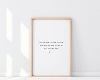 Most Important Work, CS Lewis Quote, Motherhood, Parenting, Children, Inspirational, Poster, Wall Art, Scandi Design, Graphic Design, Quote