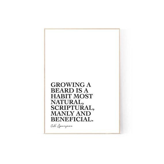 Beard Quote, Printable, CH Spurgeon, Wall Art, Hipster, Beard Growing,  Modern Decor, Fathers, Brothers, Men, Monochrome, Minimalist, Gift