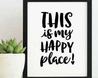 Dorm Wall Decor - Office Art - Printable Dorm Wall Art - Typography Print - This is my Happy Place Print - Instant Download - 8x10
