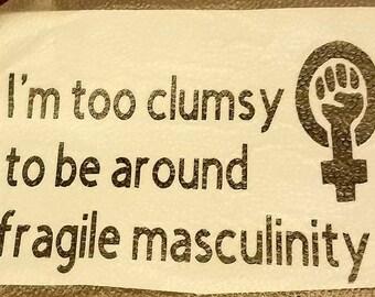 Fragile masculinity decal