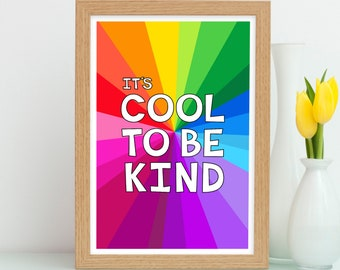 Its Cool To Be Kind Print, Kindness Print, Kids Rainbow Print, Colourful Wall Art, Be Kind Poster, Positive Quote Art, Motivational Poster