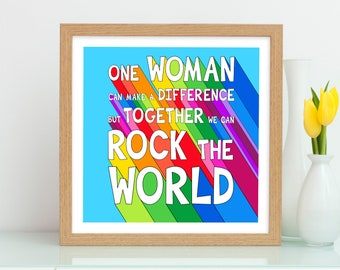 Feminist Print, Feminism Quote, Empowering Women, One Woman Can Make a Difference But Together We Can Rock The World, Women's Day Poster