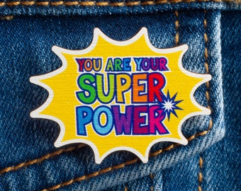You Are Your Super Power Wooden Pin Badge, Superpower Badge, Colourful Motivational Badge, Empowerment Pin, Encouragement Gift, Rainbow Pin