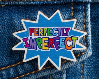 Perfectly Imperfect Wooden Pin Badge, Motivational Pin Badge, Rainbow Pin, Positive Quote Badge, Self Love Pin, Colourful Eco-Friendly Badge