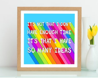 So Many Ideas Print, Positive Mindset Print, Positive Thinking, Not Enough Time Poster, Positivity Wall Art, Motivational Typography Quote