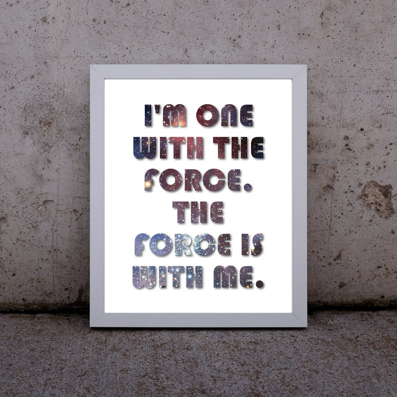 Chirrut îmwe Quote Wall Art I Am One With The Force Fathers Etsy