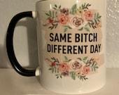 Same Bitch Different Day