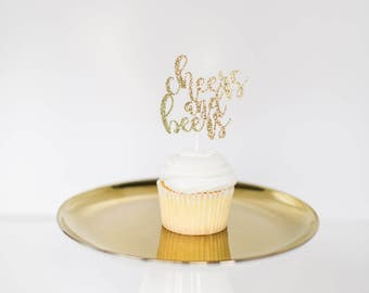 Cheers and beers cupcake topper, cheers and beers topper, cheers and beers to 30  years, cheers and beers to 40 years