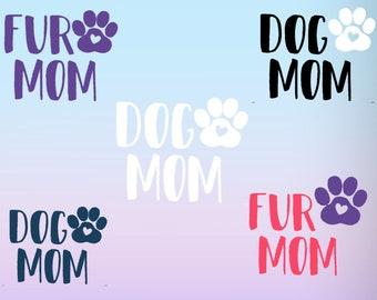 Fur mom decal | fur mom bumper sticker | fur mom vinyl decal | pet decal | mom decal | yeti decal | tumbler decal |lilly inspired