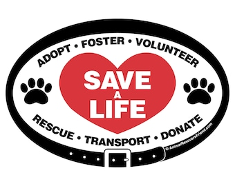 DECAL - Save a Life - Euro Pet Car Decal - 4x6 Oval Bumper Sticker - Dog Cat Animal Rescuer Gift - donates to animal rescue
