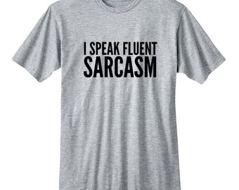 I Speak Fluent Sarcasm Shirt, Attitude Shirt, Graphic Tee, Tumblr Shirt, Gifts for Teen Girls Fashion Trending Hipster Instagram Tops Tshirt