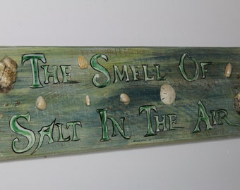 The Smell Of Salt In The Air - handpainted distressed sign with sea shells