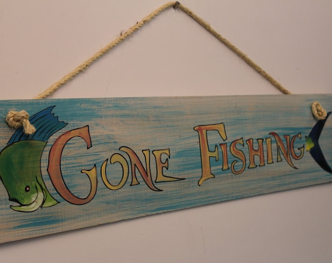 Gone Fishing - cypress wood plank sign with sisal rope hanger