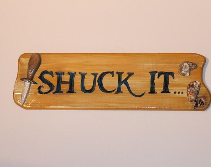 "Cypress Wood Sign ""Shuck It"""