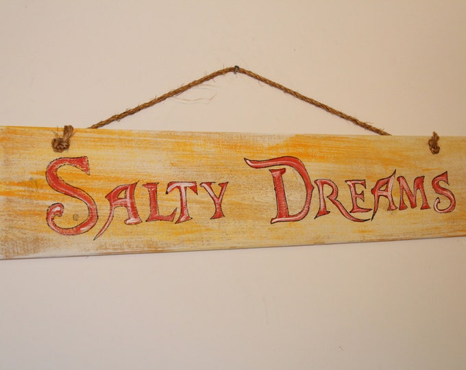Salty Dreams - cypress wood rustic sign with rope hanger