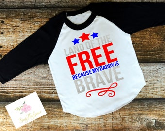 ac2f03592 Land of Free because my Daddy is Brave, 4th of July 4th boys, Military  daddy shirt, boys 4th of July shirt, My daddy is my hero shirt