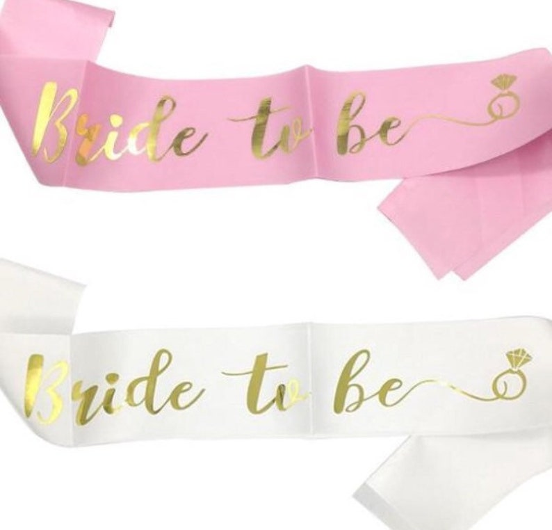 Bride to Be Satin Pink or white Sash with Gold Foil Text