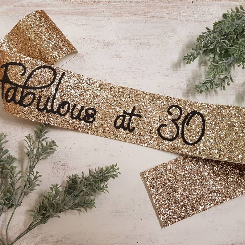 Gold Glitter Birthday Sash - 30 and Fabulous 40 50 60 70 Gold Glitter  Birthday Sash - Age Sash - Fabulous at 30, 40  50, 60, 70