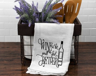 Wine Gift, Flour Sack, Kitchen Towel, Kitchen Decor - Funny Kitchen Towels,Hostess Gift, Dish Towel, Wedding Gift, Kitchen Towel, Winery