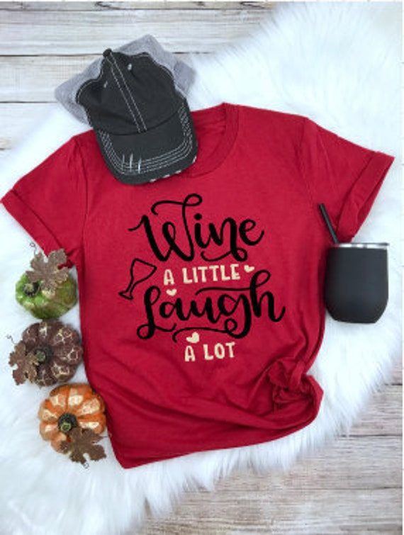 Wine a Little Laugh A Lot Shirt Wine Shirt Mom Shirt Fall  cb92ea4fd