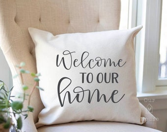 Welcome to Our Home Pillow Cover - Home Sweet Home Pillow Cover - Farmhouse Decor - Rustic Pillow Decor Throw Pillow
