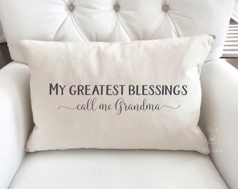 My Greatest Blessings Pillow Cover - Grandma Blessings Cover- 12x18 Pillow Cover - Farmhouse Pillow Covers - Rustic Decor - Phrase Pillow