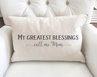 My Greatest Blessings Pillow Cover - Mom Blessings Cover- 12x18 Pillow Cover - Farmhouse Pillow Covers - Rustic Decor - Phrase Pillow