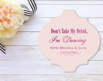 Drink Coasters, Don't Take My Drink I'm Dancing, Personalized Coasters, Party Favors, Monogrammed Wedding Coasters, Bar Coasters 106
