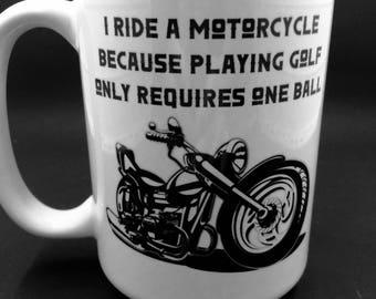 Coffee Mug Gift for Him Boyfriend Gift I Ride a Motorcycle Ceramic Coffee Mug Ceramic Coffee Cup Funny Mug 15 oz