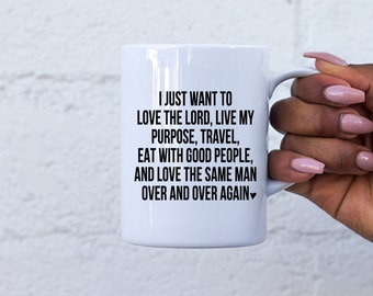 I Just Want to Love The Lord Mug | Quote Mug | Cute Mug | Gift for Her