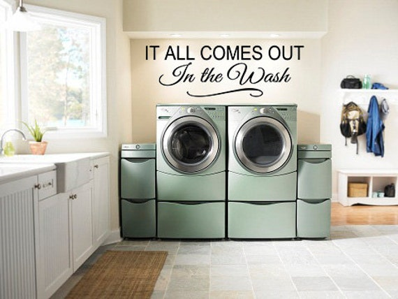 It All Comes Out In The Wash Laundry Room Decor Wall Etsy