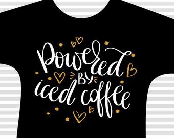 ba14c967e Powered by Iced Coffee svg, coffee svg files, hand lettered svg, coffee cup  svg, coffee cut file, coffee lovers, coffee mug pf90