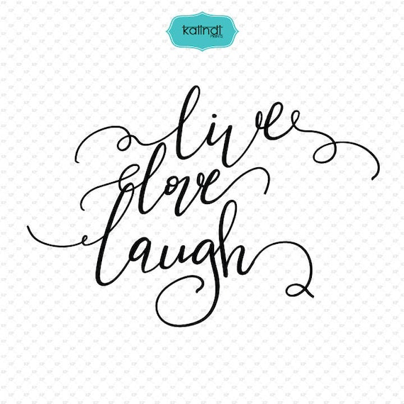 Live Love Laugh Quote Svg Hand Lettering Love Quotes Svg Etsy Simple Live Love Laugh Quote