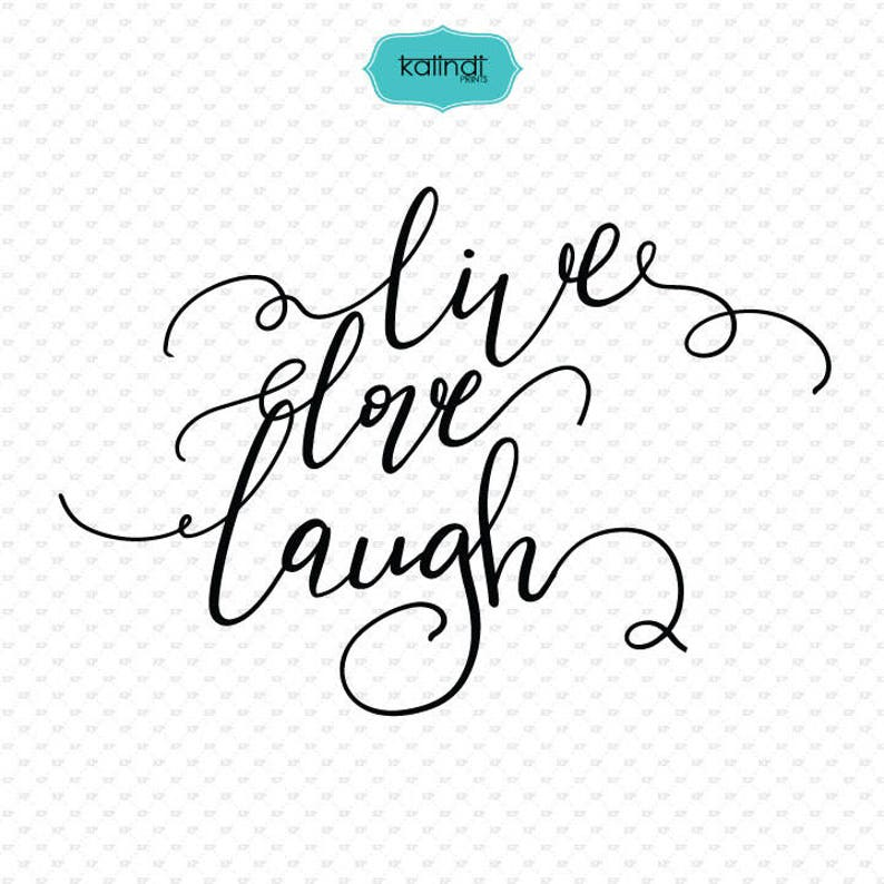 Live Love Laugh Quote Svg Hand Lettering Love Quotes Svg Etsy