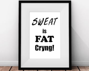 Gym Decor, Sweat is Fat Crying, Fitness Poster, Home Gym, Fitness Printable, Gym Poster, Workout Printable Poster, New Year's Resolution