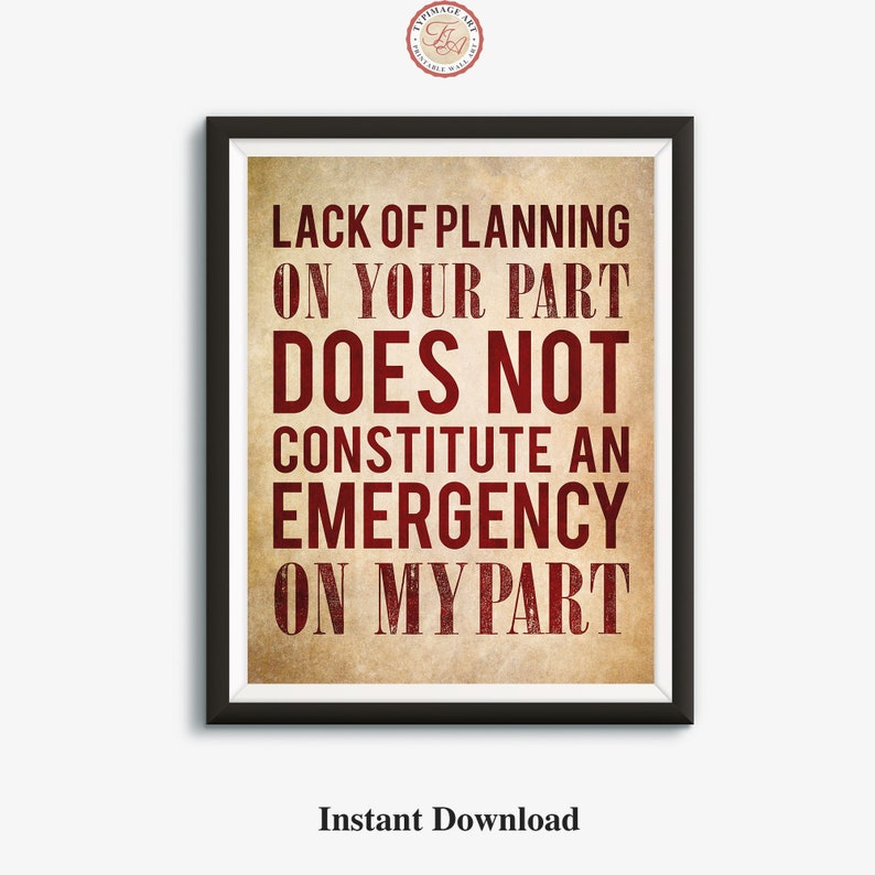 Printable Wall Art Lack Of Planning On Your Part Printable Etsy