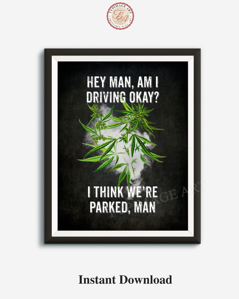 Cannabis, Up in Smoke, Movie Quotes, Stoner Gifts, Weed Print, Marijuana  Art, Pot, Grass, Cheech and Chong, Printable Wall Art, Downloadable