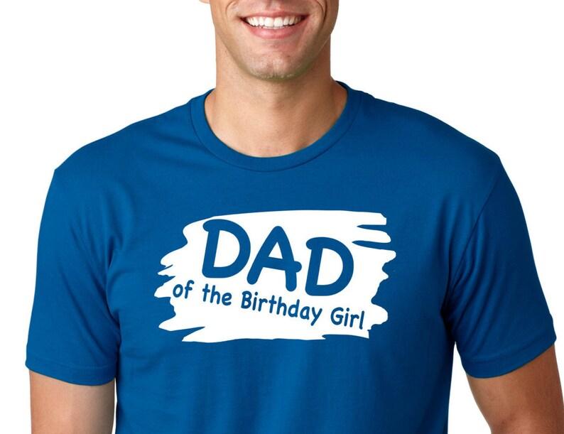 9e5acf727 DAD of the Birthday Girl Shirt funny shirt.Dad Shirt | Etsy